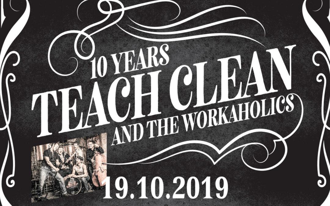 Rückblick 10 Jahre TeachClean & the workaholics